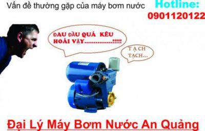vấn đề thường gặp máy bơm nước - đại lý máy bơm nước An Quảng